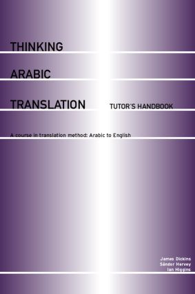 Thinking Arabic Translation: Tutor's Handbook: A Course in Translation Method: Arabic to English (Paperback) book cover