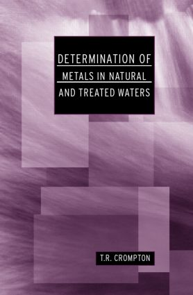 Determination of Metals in Natural and Treated Water: 1st Edition (Hardback) book cover