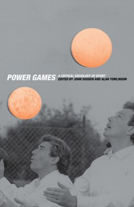 Power Games: A Critical Sociology of Sport (Paperback) book cover