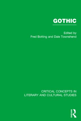 Gothic: Critical Concepts in Literary and Cultural Studies, 1st Edition (Hardback) book cover