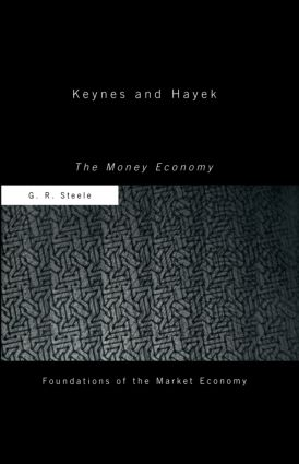 Keynes and Hayek: The Money Economy book cover
