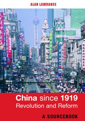 China Since 1919 - Revolution and Reform: A Sourcebook, 1st Edition (Paperback) book cover