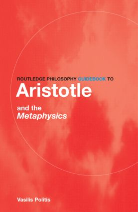 Routledge Philosophy GuideBook to Aristotle and the Metaphysics book cover