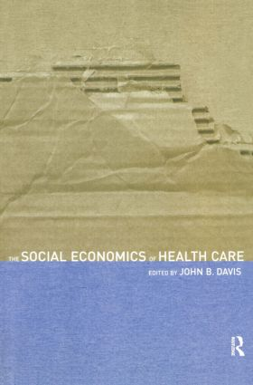 The Social Economics of Health Care: 1st Edition (Paperback) book cover