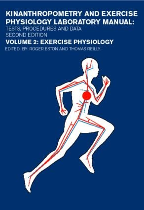Kinanthropometry and Exercise Physiology Laboratory Manual: Tests, Procedures and Data: Volume Two: Exercise Physiology book cover