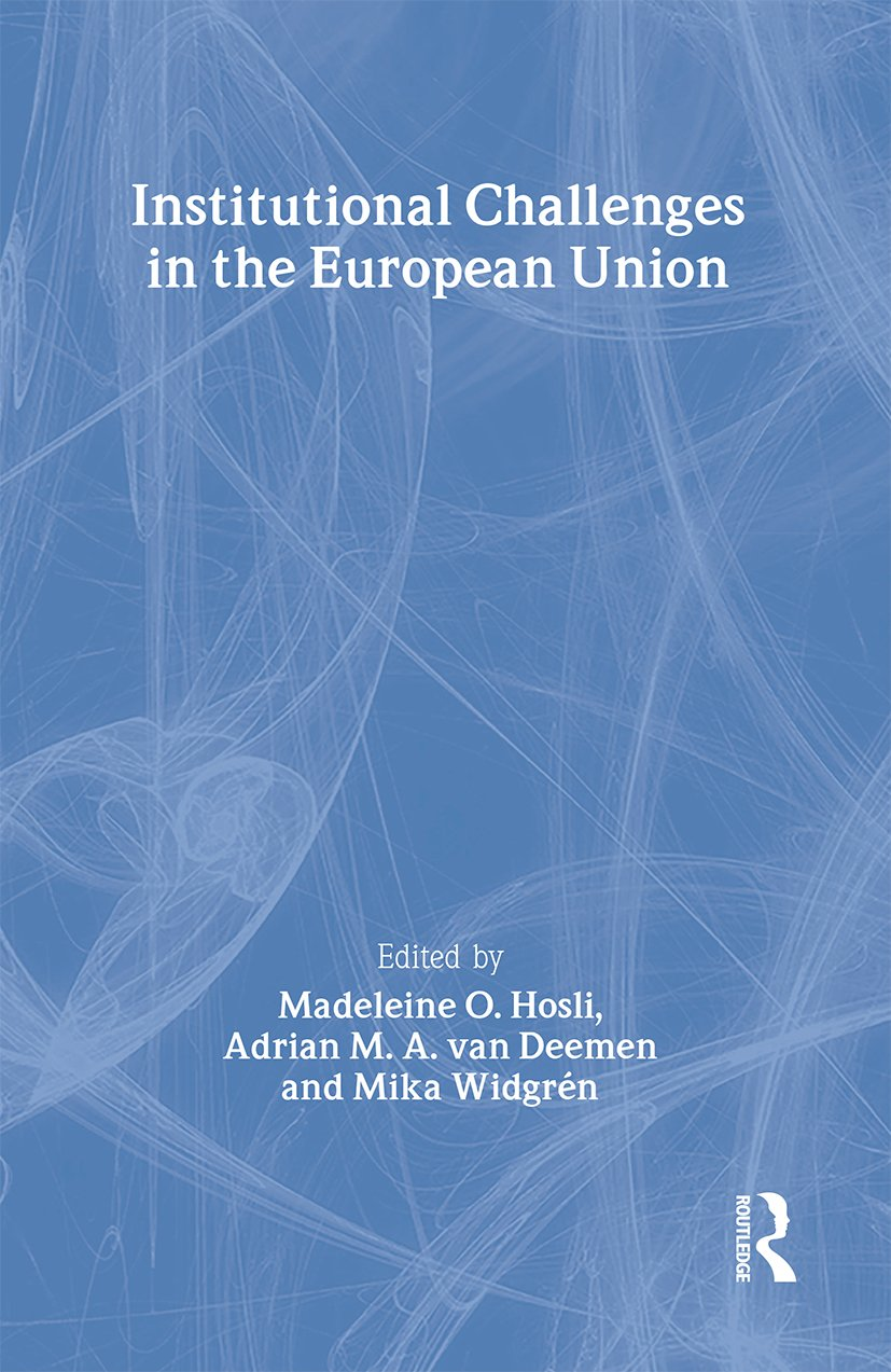 Institutional Challenges in the European Union (Hardback) book cover