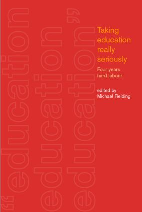 Taking Education Really Seriously: Four Years Hard Labour (Paperback) book cover