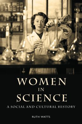 Women in Science: A Social and Cultural History, 1st Edition (Paperback) book cover