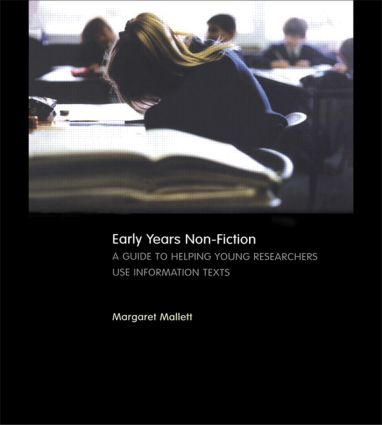 Early Years Non-Fiction: A Guide to Helping Young Researchers Use and Enjoy Information Texts, 1st Edition (Paperback) book cover