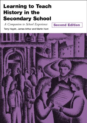 Learning to Teach History in the Secondary School: A Companion to School Experience book cover