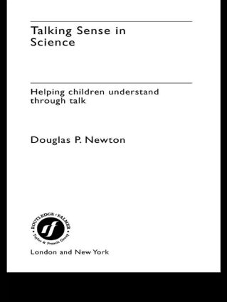 Talking Sense in Science: Helping Children Understand Through Talk, 1st Edition (Paperback) book cover