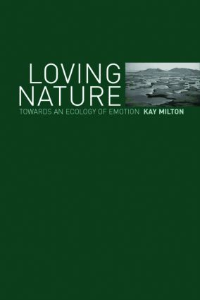 Loving Nature: Towards an Ecology of Emotion (Paperback) book cover