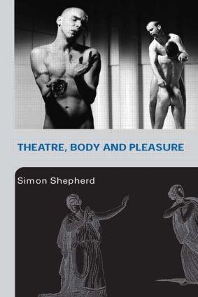 Theatre, Body and Pleasure