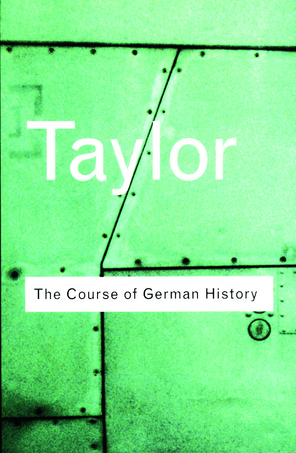 The Course of German History: A Survey of the Development of German History since 1815, 2nd Edition (Paperback) book cover
