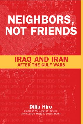 Neighbors, Not Friends: Iraq and Iran after the Gulf Wars (Paperback) book cover