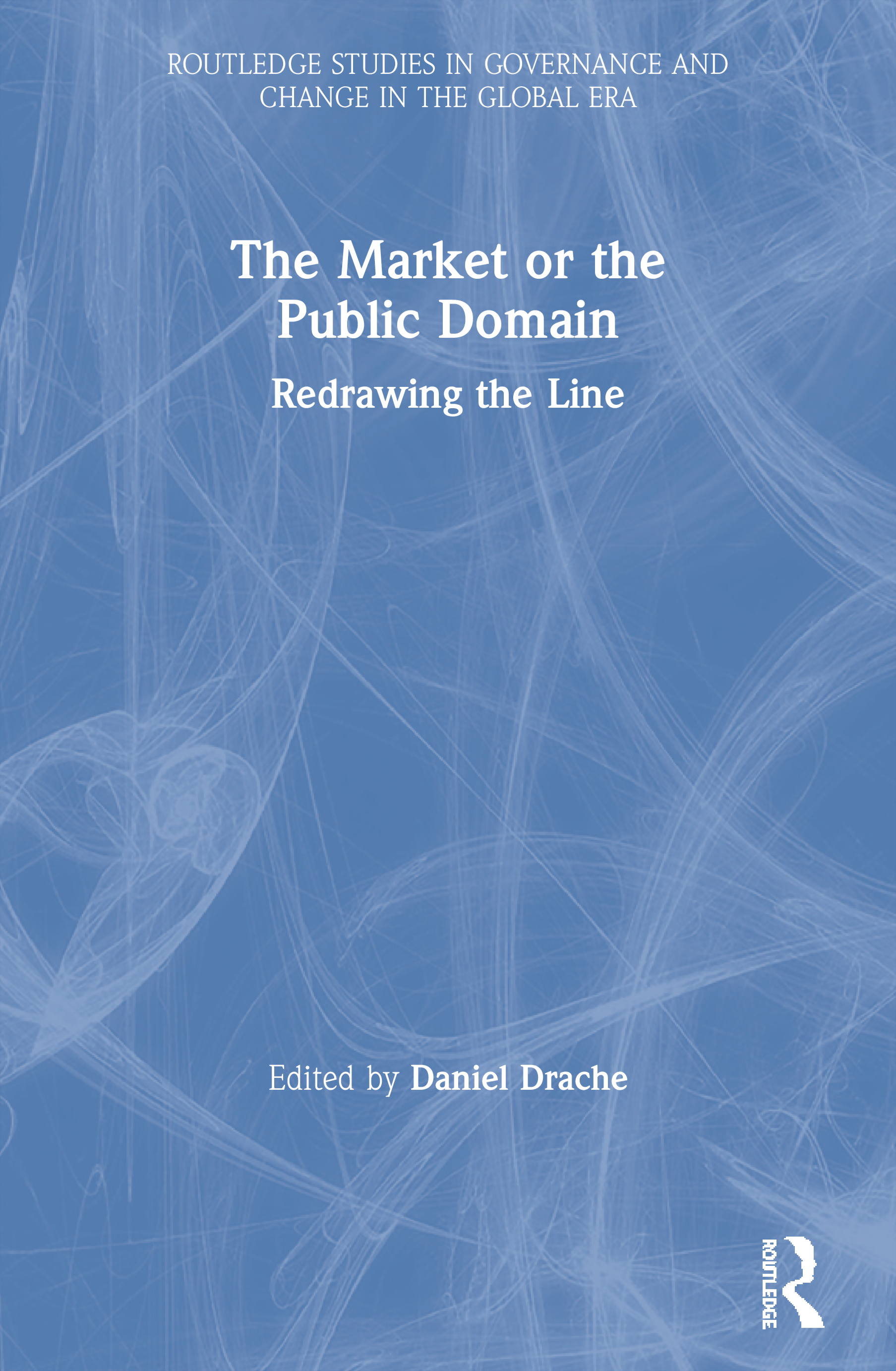 The Market or the Public Domain: Redrawing the Line (Paperback) book cover