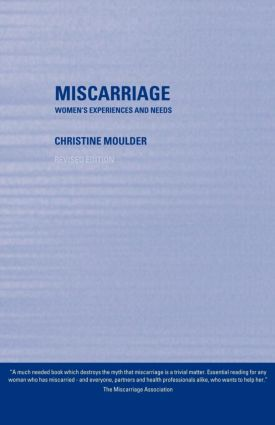 Miscarriage: Women's Experiences and Needs, 1st Edition (Paperback) book cover