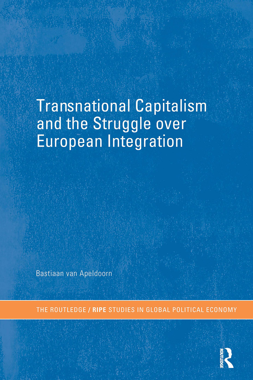 Transnational Capitalism and the Struggle over European Integration (Hardback) book cover