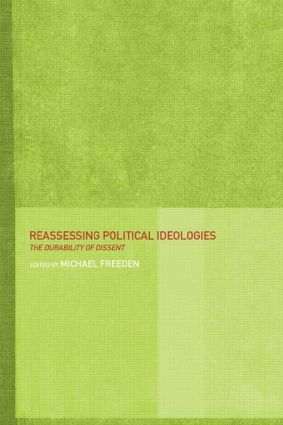 Reassessing Political Ideologies: The Durability of Dissent, 1st Edition (Paperback) book cover