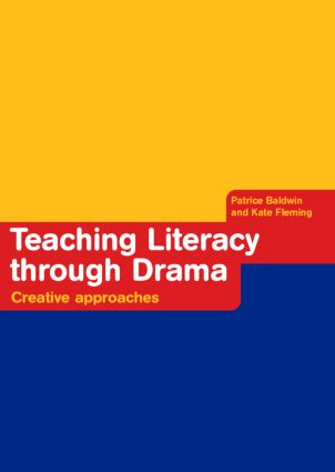 Teaching Literacy through Drama: Creative Approaches, 1st Edition (Paperback) book cover