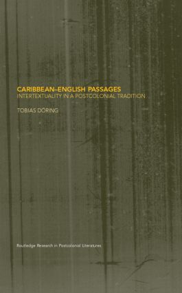 Caribbean-English Passages: Intertexuality in a Postcolonial Tradition, 1st Edition (Hardback) book cover