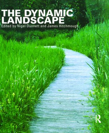 The Dynamic Landscape: Design, Ecology and Management of Naturalistic Urban Planting book cover