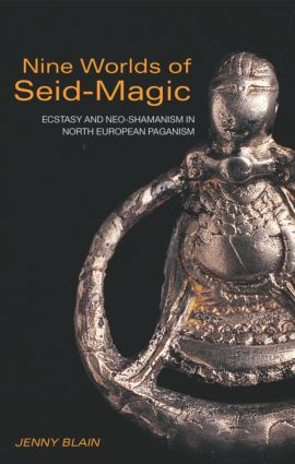 Nine Worlds of Seid-Magic: Ecstasy and Neo-Shamanism in North European Paganism (Paperback) book cover