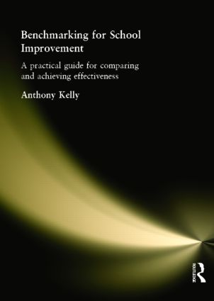 Benchmarking for School Improvement: A Practical Guide for Comparing and Achieving Effectiveness, 1st Edition (Paperback) book cover