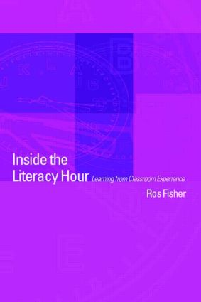 Inside the Literacy Hour: Learning from Classroom Experience, 1st Edition (Paperback) book cover
