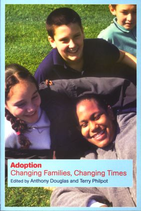 Adoption: Changing Families, Changing Times, 1st Edition (Paperback) book cover