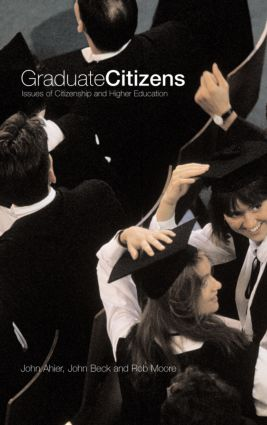 Graduate Citizens: Issues of Citizenship and Higher Education, 1st Edition (e-Book) book cover