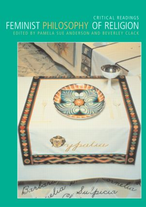 Feminist Philosophy of Religion: Critical Readings, 1st Edition (Paperback) book cover