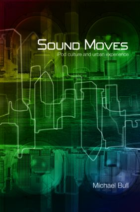 Sound Moves: iPod Culture and Urban Experience (Paperback) book cover