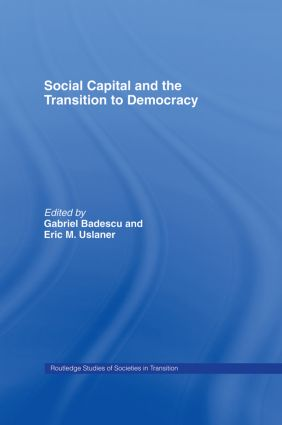 Social Capital and the Transition to Democracy (Hardback) book cover