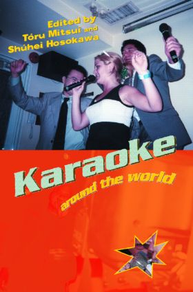Karaoke Around the World: Global Technology, Local Singing (Paperback) book cover