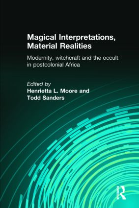 Magical Interpretations, Material Realities: Modernity, Witchcraft and the Occult in Postcolonial Africa (Paperback) book cover
