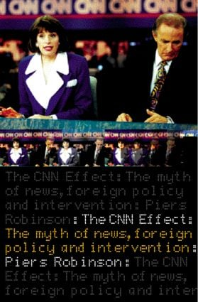 The CNN Effect: The Myth of News, Foreign Policy and Intervention, 1st Edition (Paperback) book cover