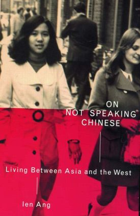 On Not Speaking Chinese: Living Between Asia and the West, 1st Edition (Paperback) book cover