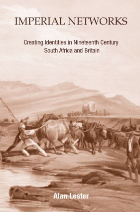 Imperial Networks: Creating Identities in Nineteenth-Century South Africa and Britain, 1st Edition (Paperback) book cover