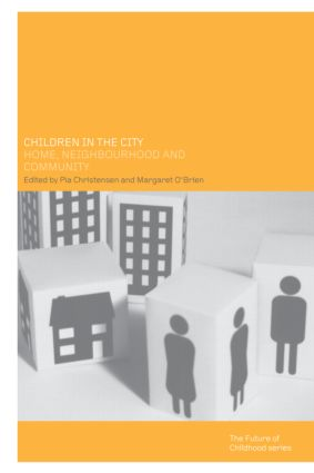 Children in the City: Home Neighbourhood and Community, 1st Edition (Paperback) book cover