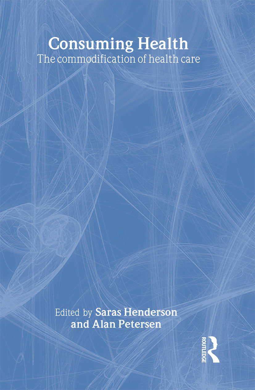Consuming Health: The Commodification of Health Care, 1st Edition (Hardback) book cover