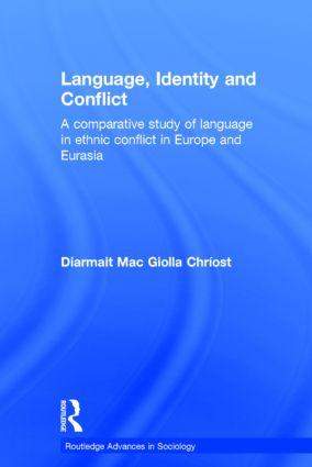 Language, Identity and Conflict: A Comparative Study of Language in Ethnic Conflict in Europe and Eurasia (Hardback) book cover