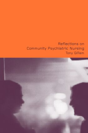 Reflections on Community Psychiatric Nursing: 1st Edition (Paperback) book cover