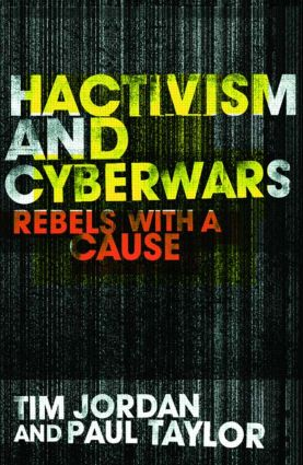 Hacktivism and Cyberwars: Rebels with a Cause? (Paperback) book cover