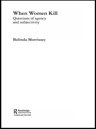 When Women Kill: Questions of Agency and Subjectivity book cover
