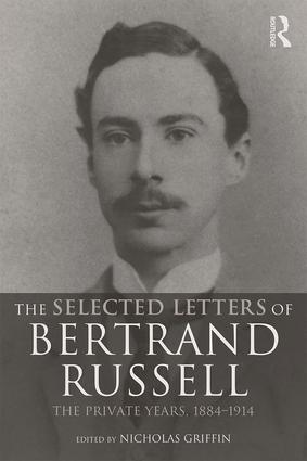 The Selected Letters of Bertrand Russell, Volume 1: The Private Years 1884-1914, 2nd Edition (Paperback) book cover