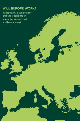 Will Europe Work?: Integration, Employment and the Social Order book cover
