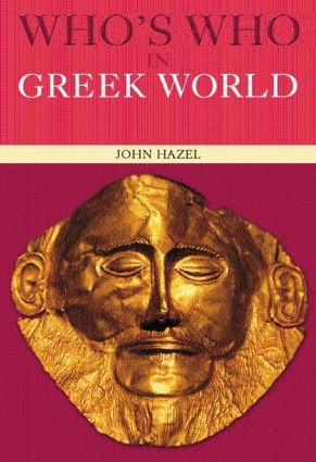 Who's Who in the Greek World: 1st Edition (Paperback) book cover