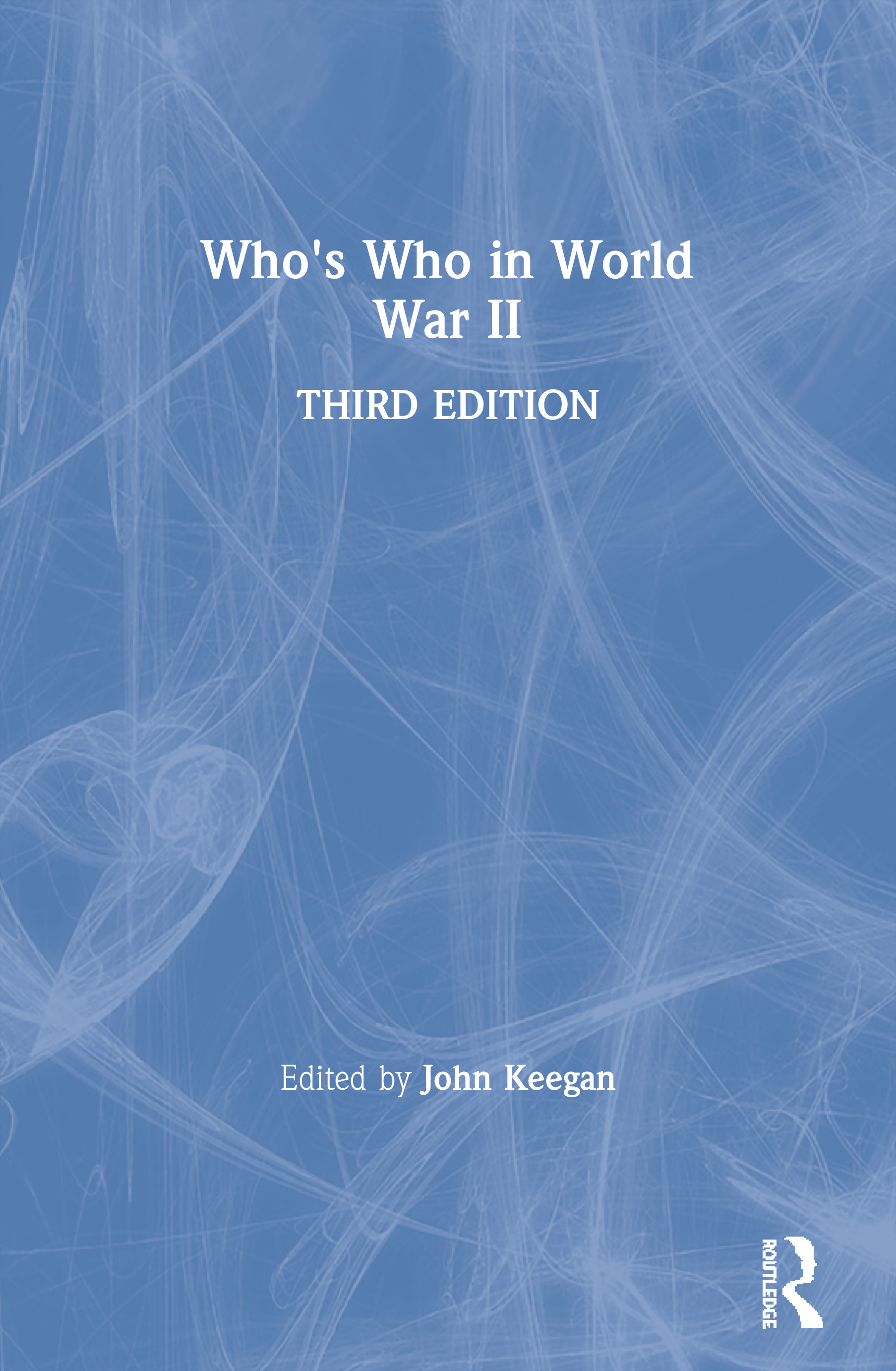 Who's Who in World War II: 3rd Edition (Paperback) book cover