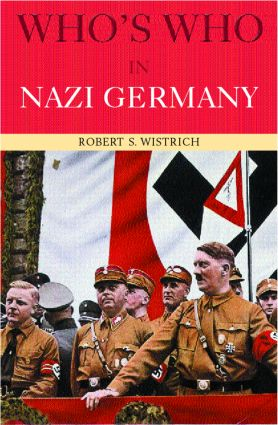 Who's Who in Nazi Germany: 3rd Edition (Paperback) book cover